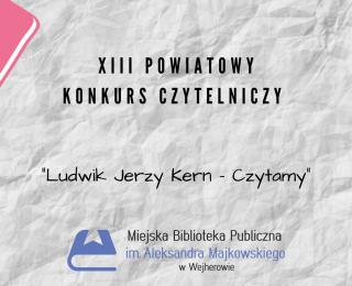 """Wyniki XIII Powiatowego Konkursu Czytelniczego """"Ludwik Jerzy Kern - Czytamy"""""""