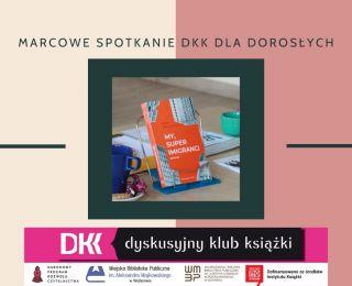 O spotkaniu Dyskusyjnego Klubu Książki dla Dorosłych w marcu